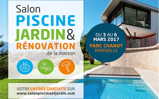 Salon PISCINE JARDIN & RENOVATION de la maison – 28.02.17